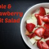 Apple and Strawberry Fruit Salad